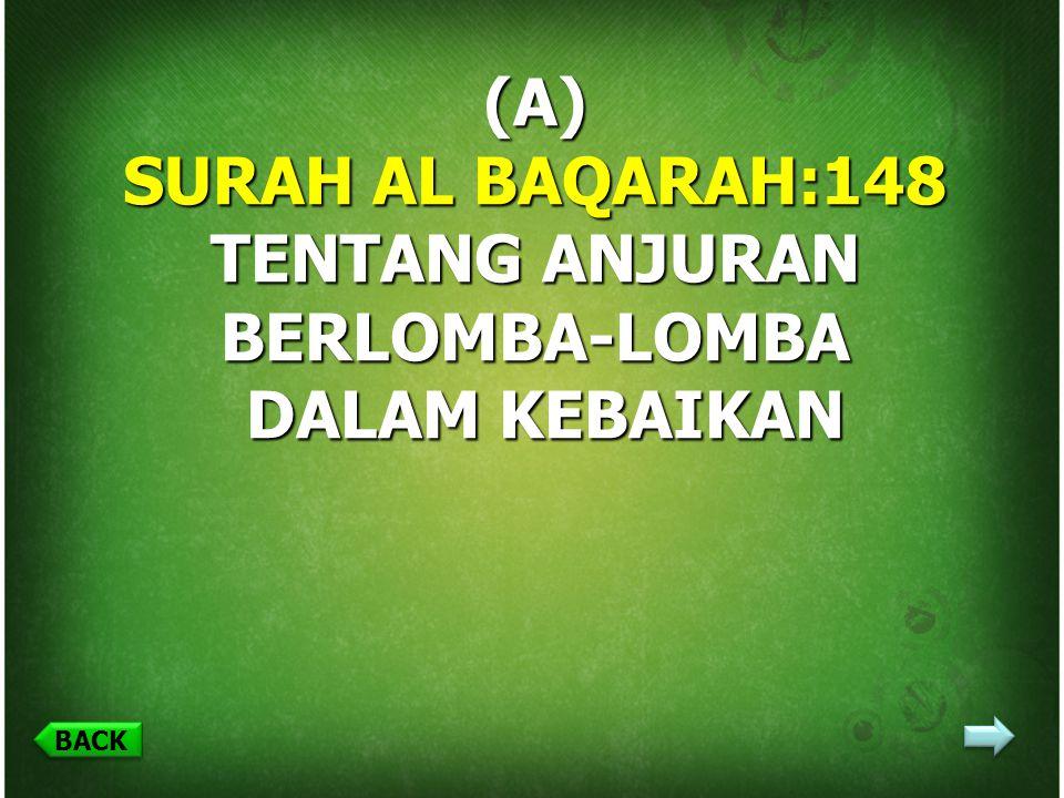 (A) SURAH AL BAQARAH:148 TENTANG ANJURAN BERLOMBA-LOMBA DALAM KEBAIKAN