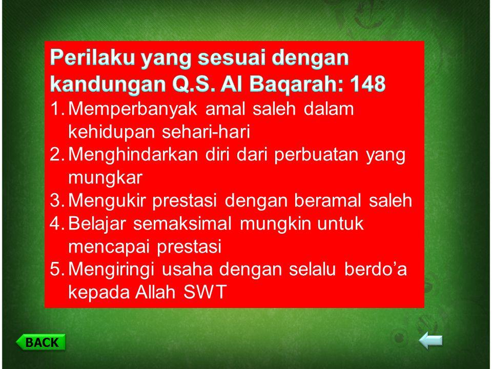 Perilaku yang sesuai dengan kandungan Q.S. Al Baqarah: 148