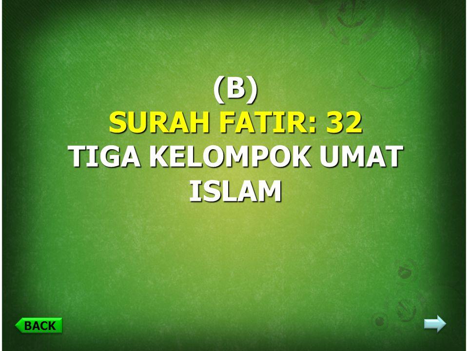 (B) SURAH FATIR: 32 TIGA KELOMPOK UMAT ISLAM