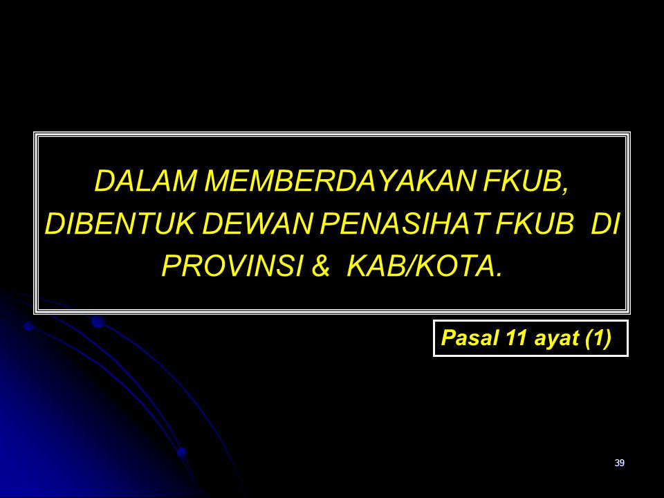 DALAM MEMBERDAYAKAN FKUB, DIBENTUK DEWAN PENASIHAT FKUB DI PROVINSI & KAB/KOTA.