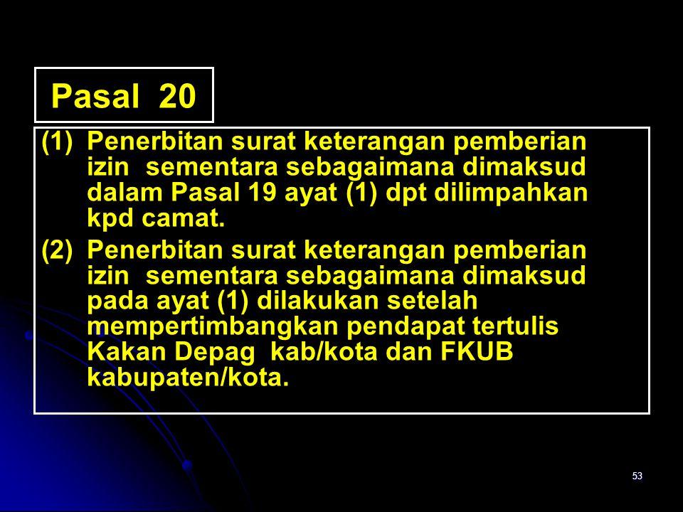 Pasal 20 (1) Penerbitan surat keterangan pemberian izin sementara sebagaimana dimaksud dalam Pasal 19 ayat (1) dpt dilimpahkan kpd camat.