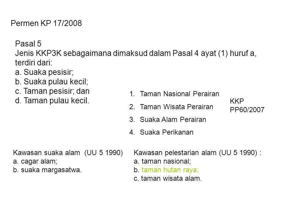 Permen KP 17/2008 Pasal 5. Jenis KKP3K sebagaimana dimaksud dalam Pasal 4 ayat (1) huruf a, terdiri dari: