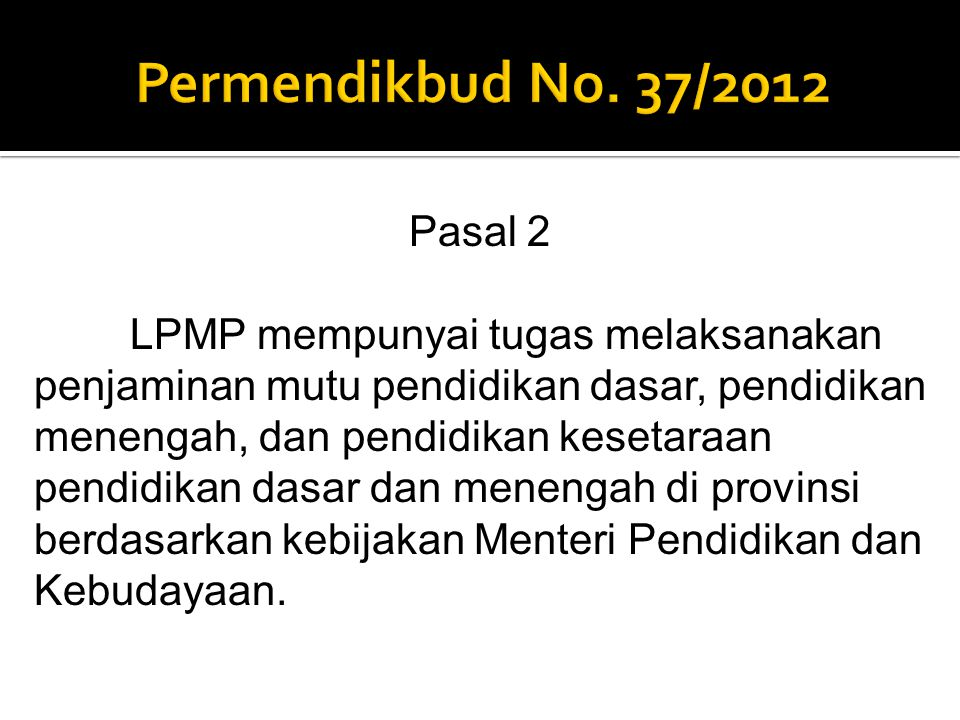 Permendikbud No. 37/2012 Pasal 2