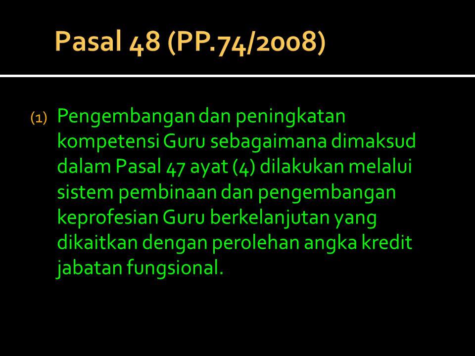 Pasal 48 (PP.74/2008)