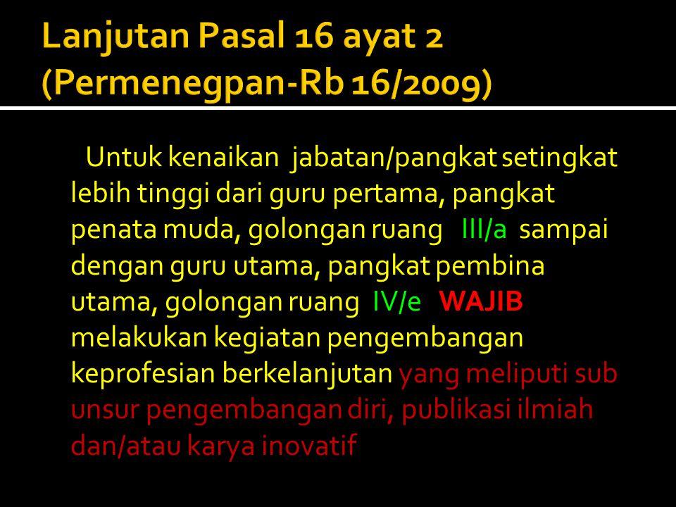 Lanjutan Pasal 16 ayat 2 (Permenegpan-Rb 16/2009)