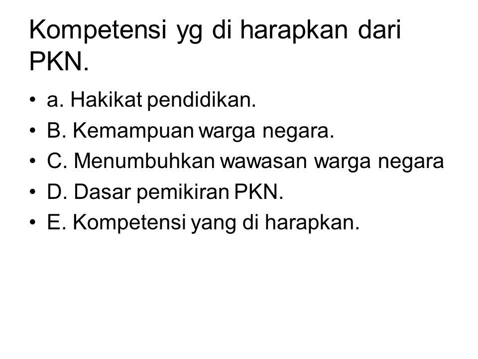 Kompetensi yg di harapkan dari PKN.