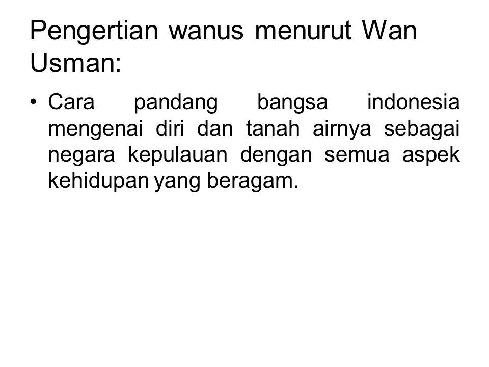 Pengertian wanus menurut Wan Usman: