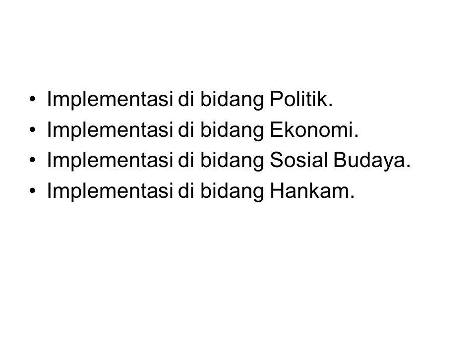 Implementasi di bidang Politik.