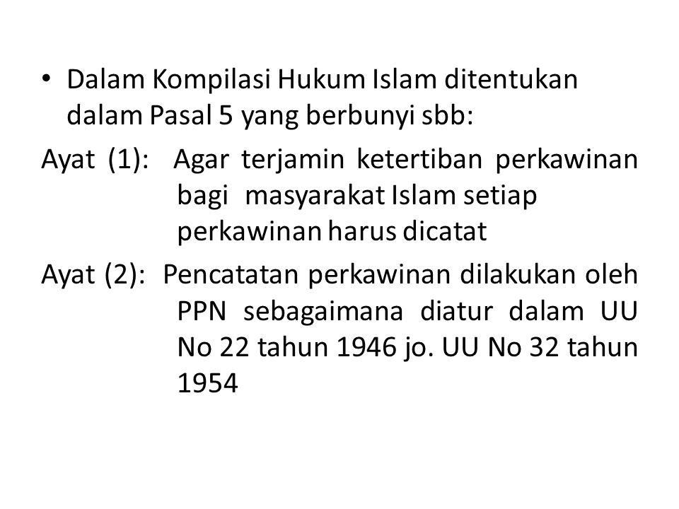 Dalam Kompilasi Hukum Islam ditentukan dalam Pasal 5 yang berbunyi sbb: