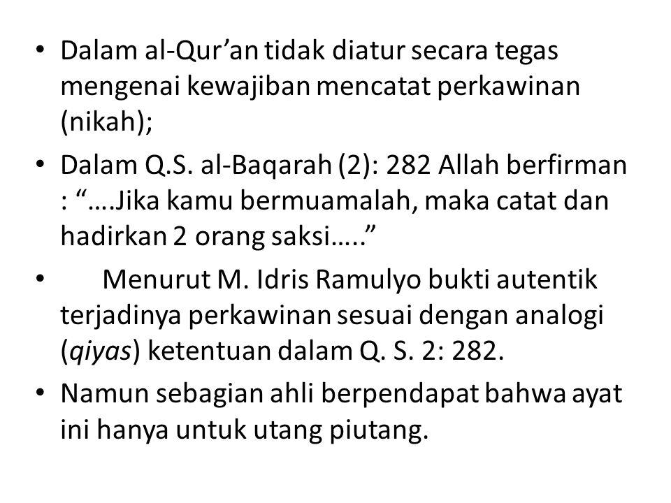 Dalam al-Qur'an tidak diatur secara tegas mengenai kewajiban mencatat perkawinan (nikah);