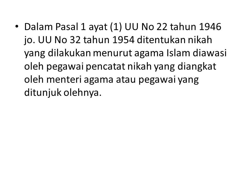Dalam Pasal 1 ayat (1) UU No 22 tahun 1946 jo