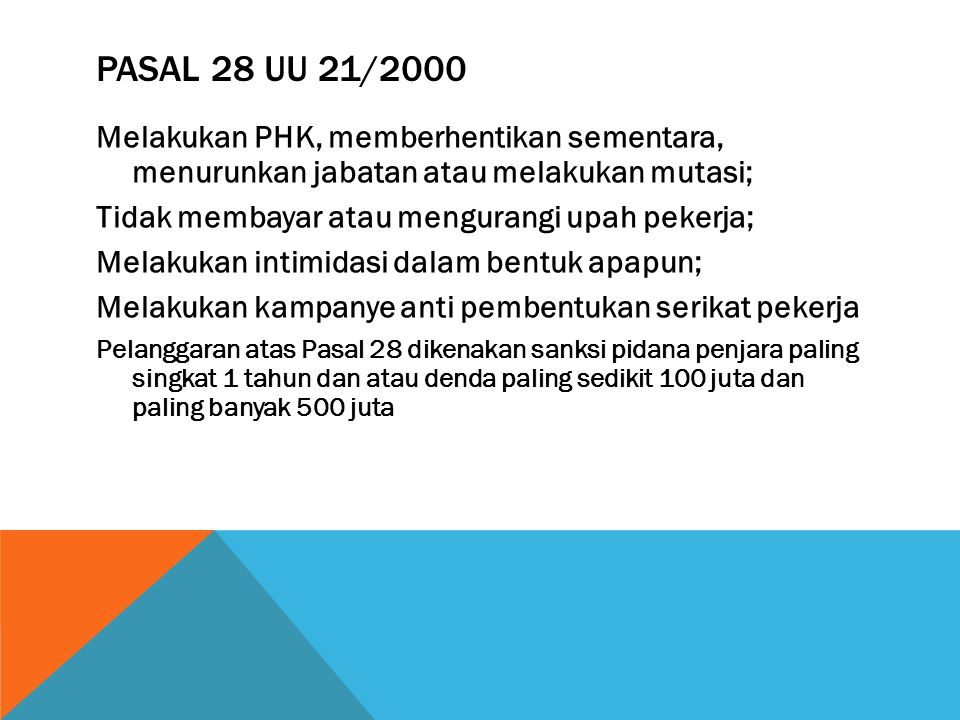 Pasal 28 UU 21/2000 Melakukan PHK, memberhentikan sementara, menurunkan jabatan atau melakukan mutasi;