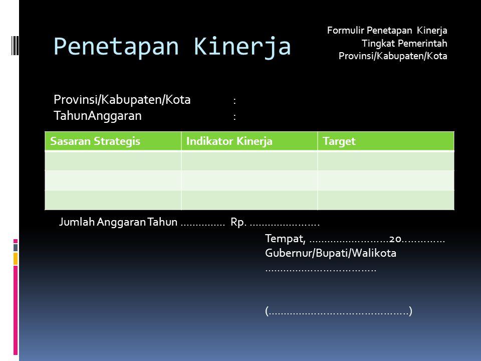 Penetapan Kinerja Provinsi/Kabupaten/Kota : TahunAnggaran :