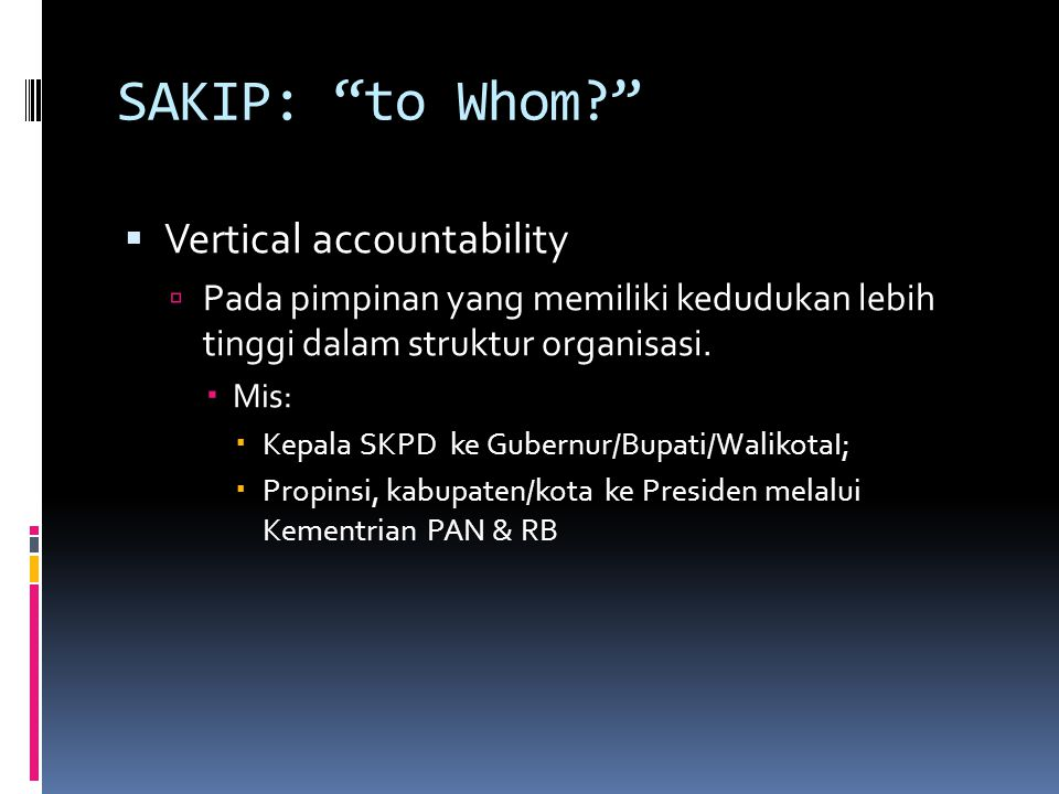 SAKIP: to Whom Vertical accountability