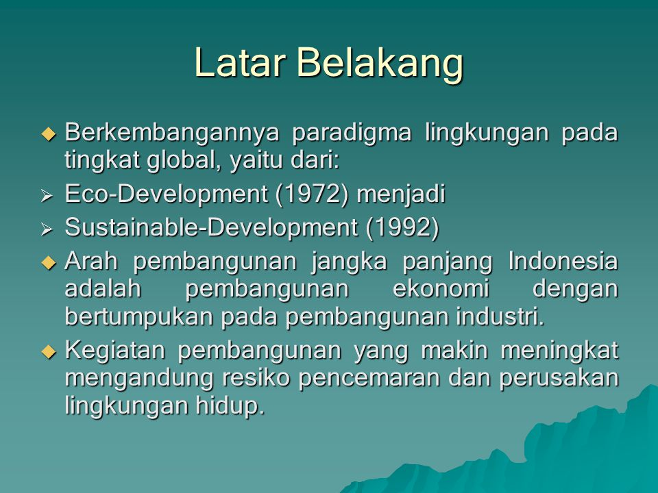 Latar Belakang Berkembangannya paradigma lingkungan pada tingkat global, yaitu dari: Eco-Development (1972) menjadi.
