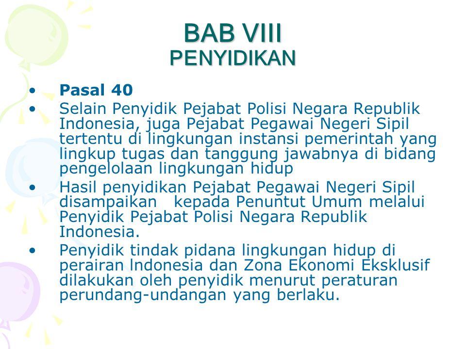 BAB VIII PENYIDIKAN Pasal 40