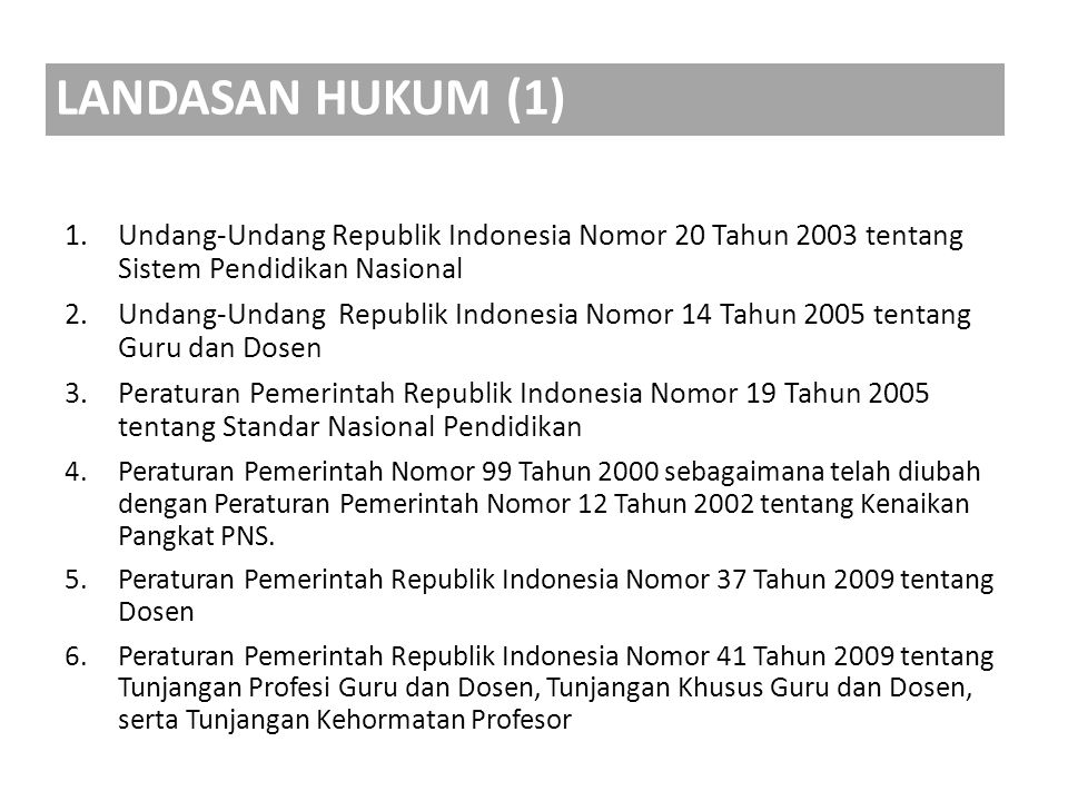 LANDASAN HUKUM (1) Undang-Undang Republik Indonesia Nomor 20 Tahun 2003 tentang Sistem Pendidikan Nasional.