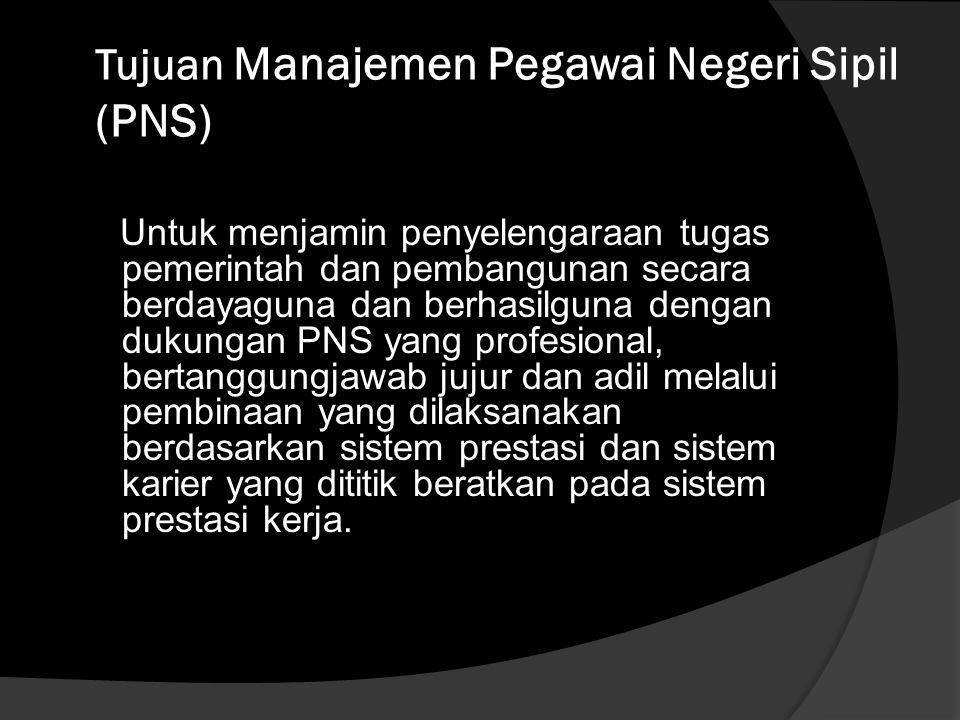 Tujuan Manajemen Pegawai Negeri Sipil (PNS)