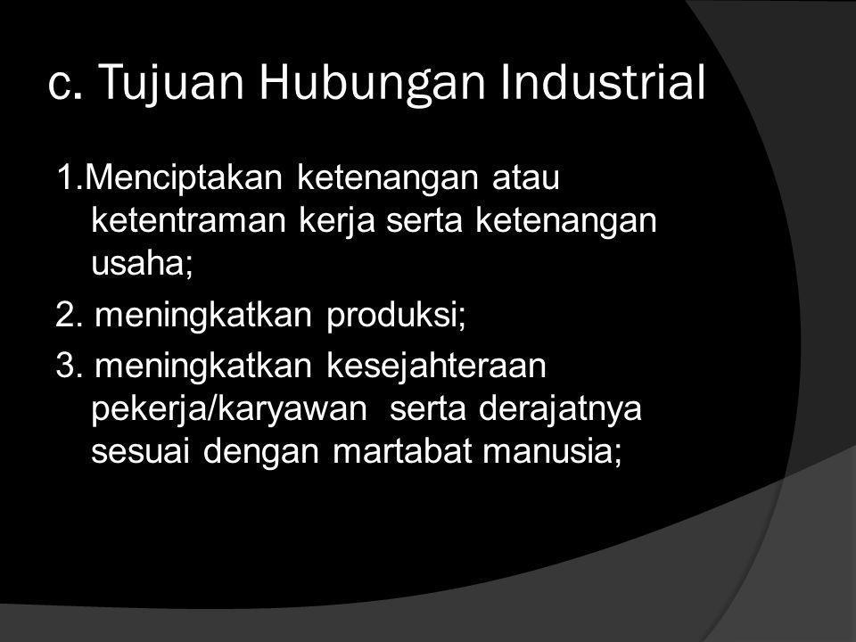 c. Tujuan Hubungan Industrial
