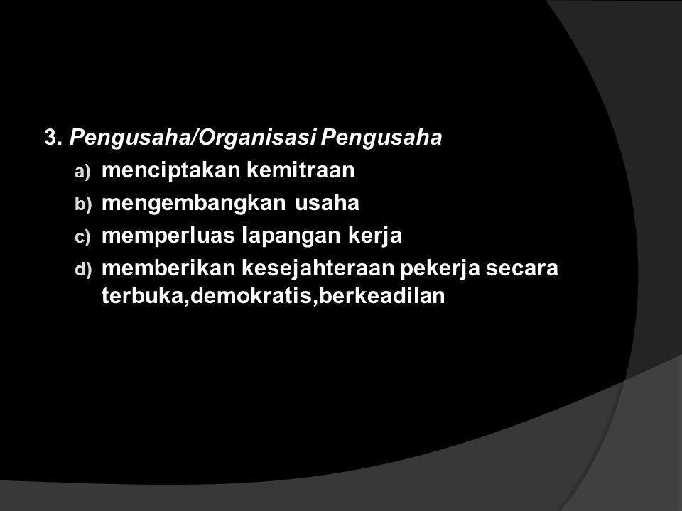 3. Pengusaha/Organisasi Pengusaha