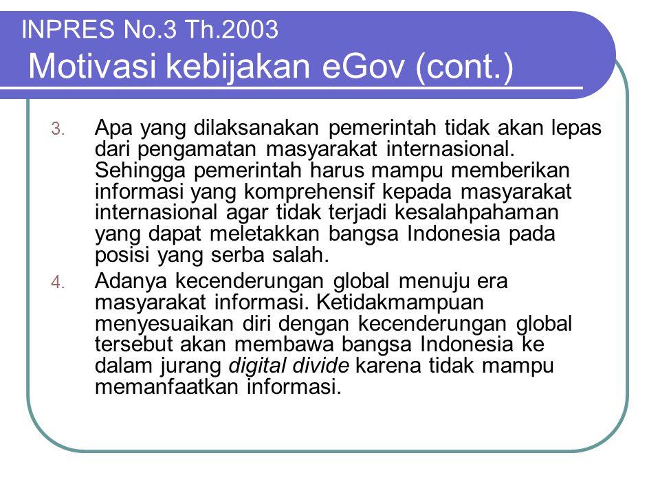INPRES No.3 Th.2003 Motivasi kebijakan eGov (cont.)