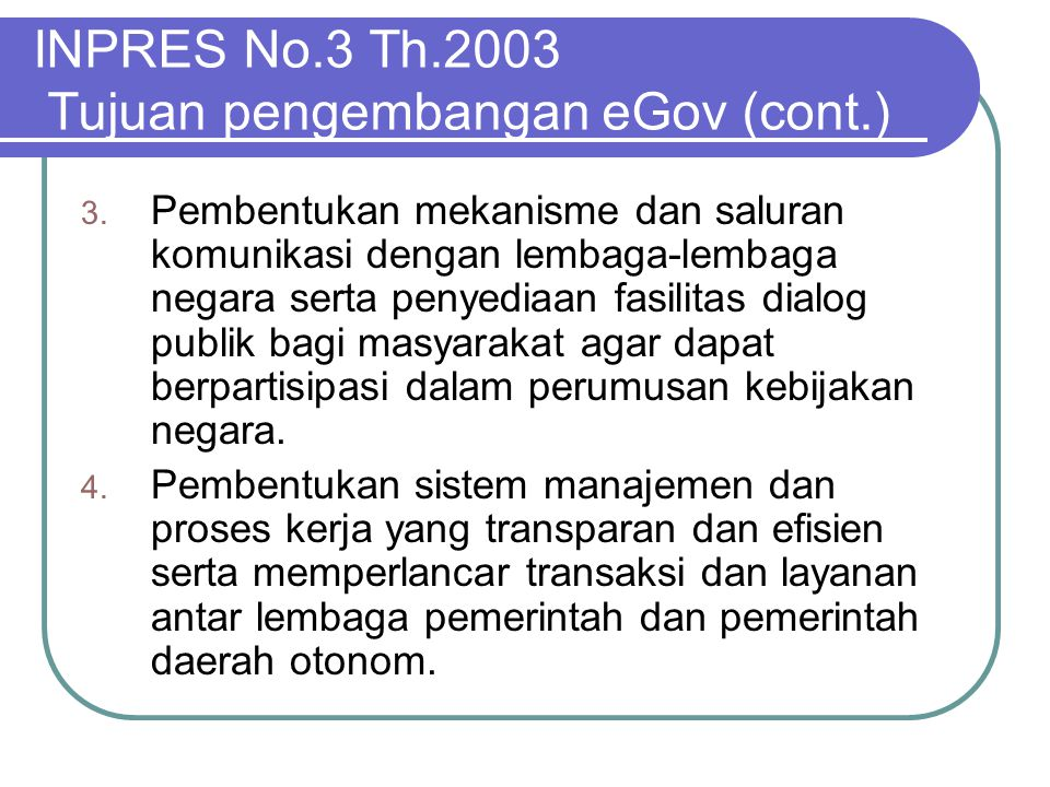 INPRES No.3 Th.2003 Tujuan pengembangan eGov (cont.)