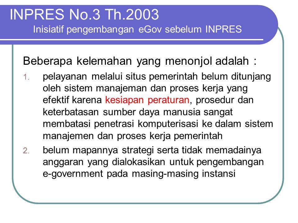 INPRES No.3 Th.2003 Inisiatif pengembangan eGov sebelum INPRES