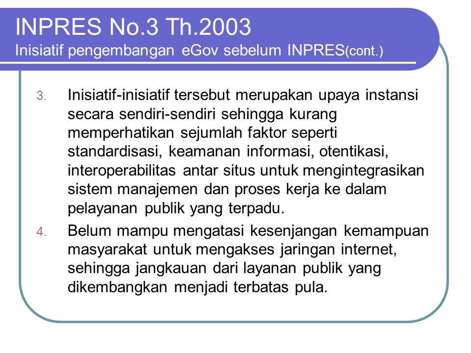 INPRES No.3 Th.2003 Inisiatif pengembangan eGov sebelum INPRES(cont.)