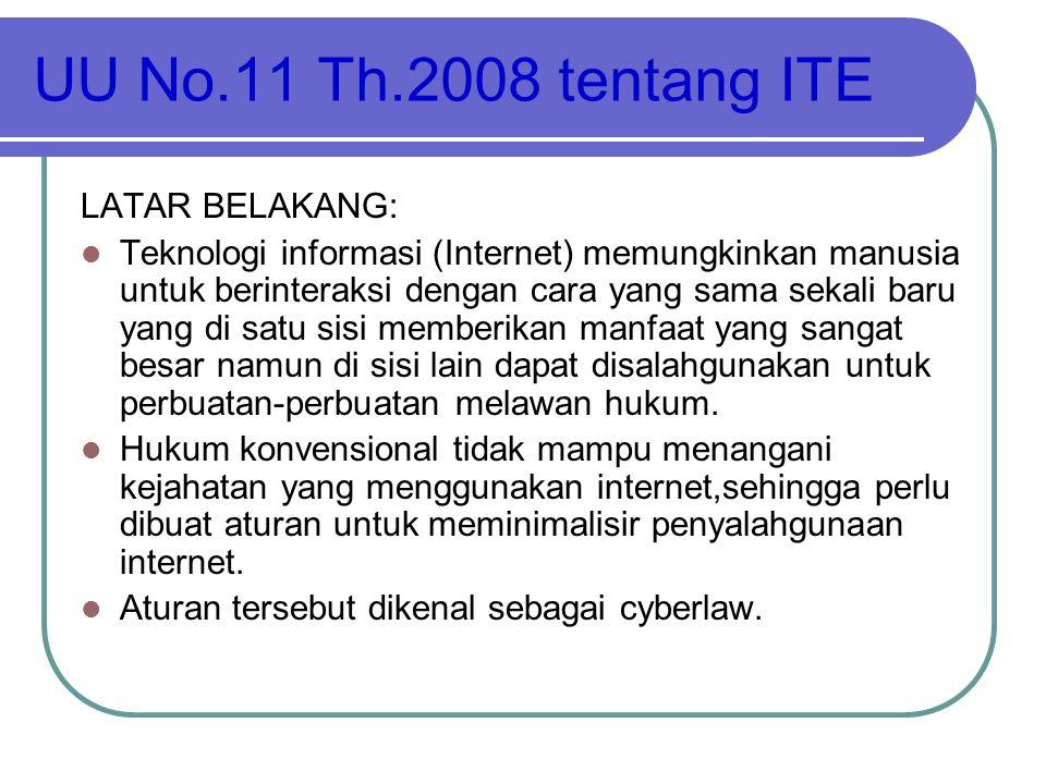 UU No.11 Th.2008 tentang ITE LATAR BELAKANG: