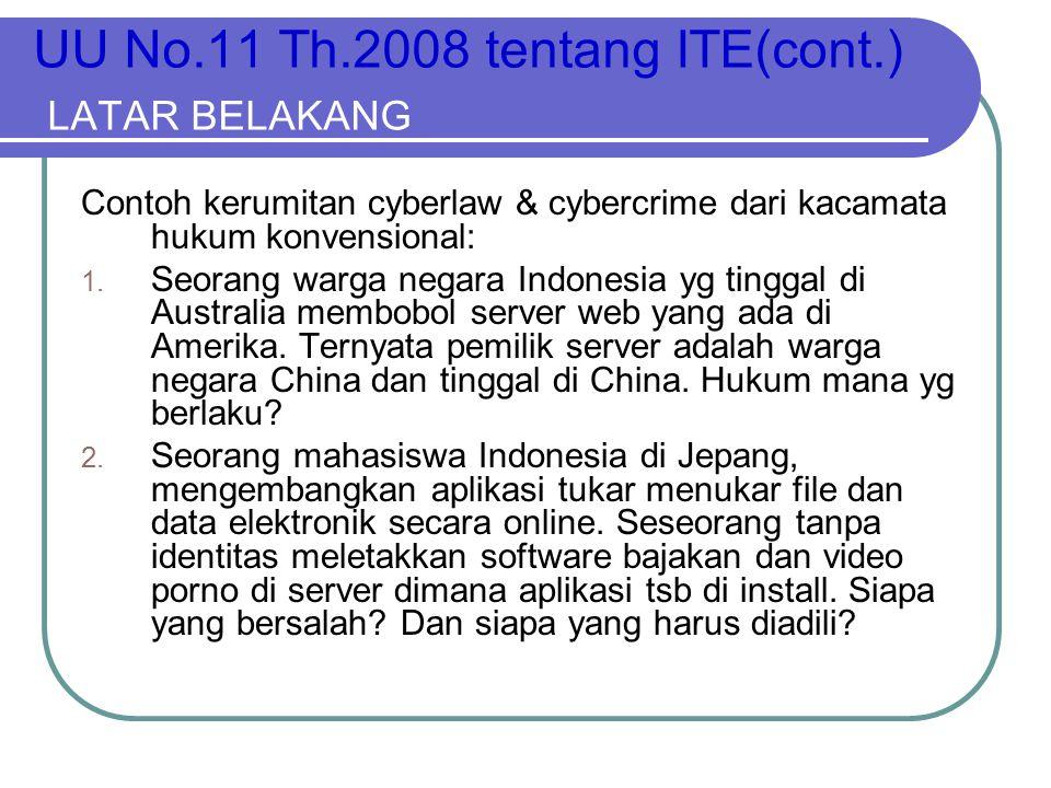 UU No.11 Th.2008 tentang ITE(cont.) LATAR BELAKANG