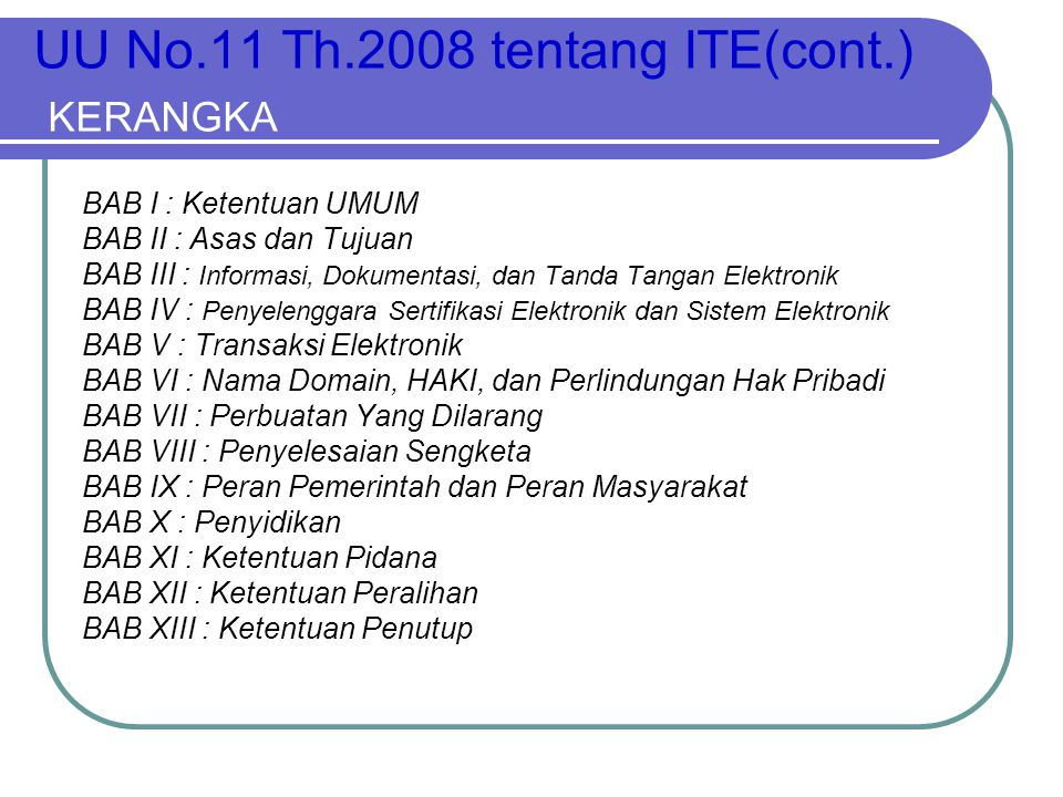 UU No.11 Th.2008 tentang ITE(cont.) KERANGKA