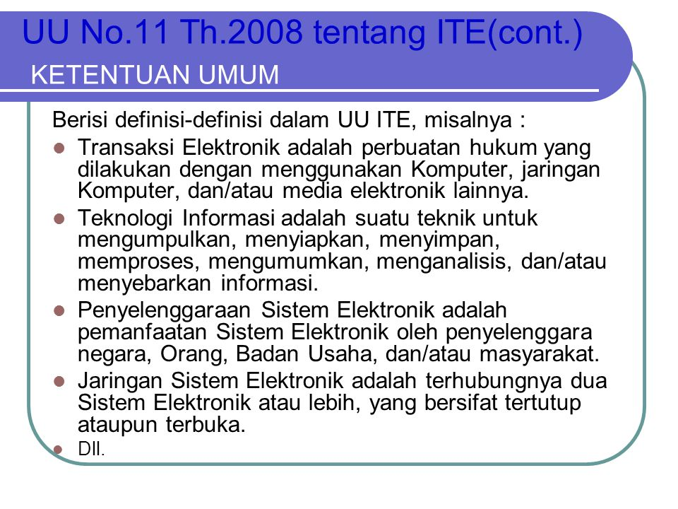 UU No.11 Th.2008 tentang ITE(cont.) KETENTUAN UMUM