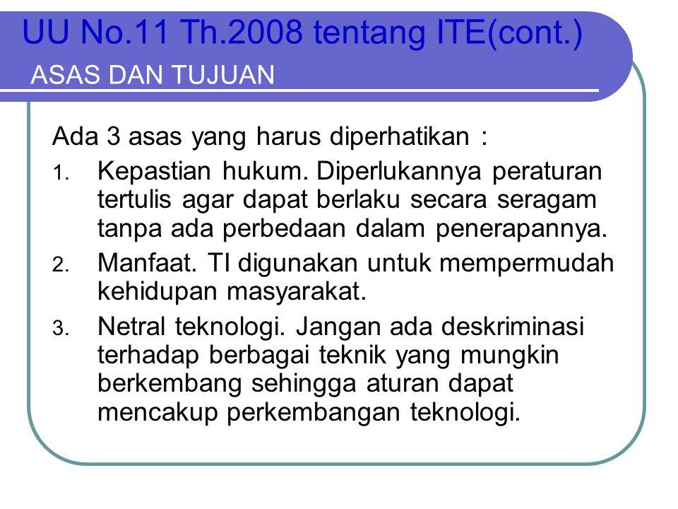 UU No.11 Th.2008 tentang ITE(cont.) ASAS DAN TUJUAN