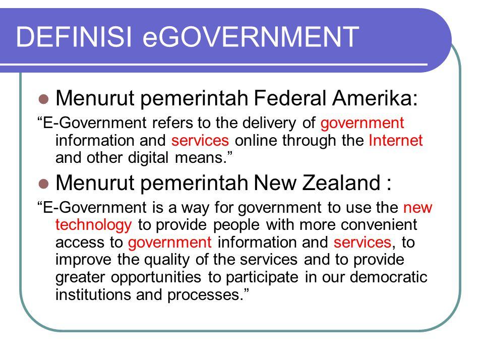 DEFINISI eGOVERNMENT Menurut pemerintah Federal Amerika: