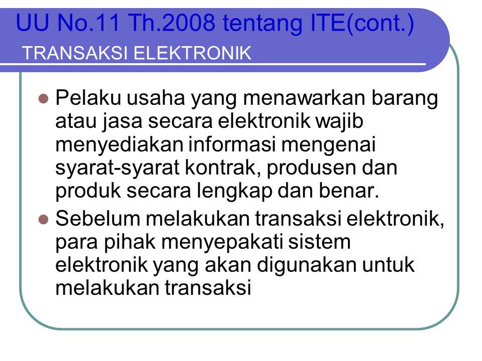 UU No.11 Th.2008 tentang ITE(cont.) TRANSAKSI ELEKTRONIK