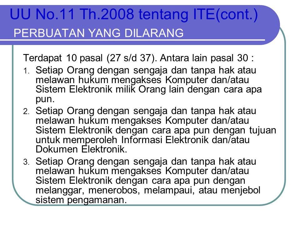 UU No.11 Th.2008 tentang ITE(cont.) PERBUATAN YANG DILARANG