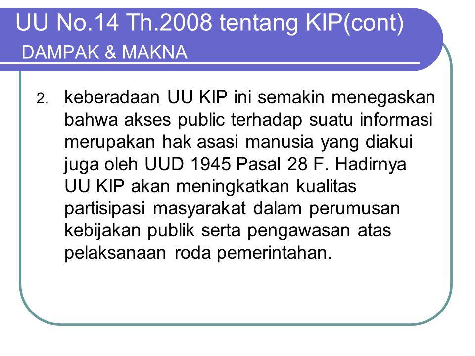 UU No.14 Th.2008 tentang KIP(cont) DAMPAK & MAKNA