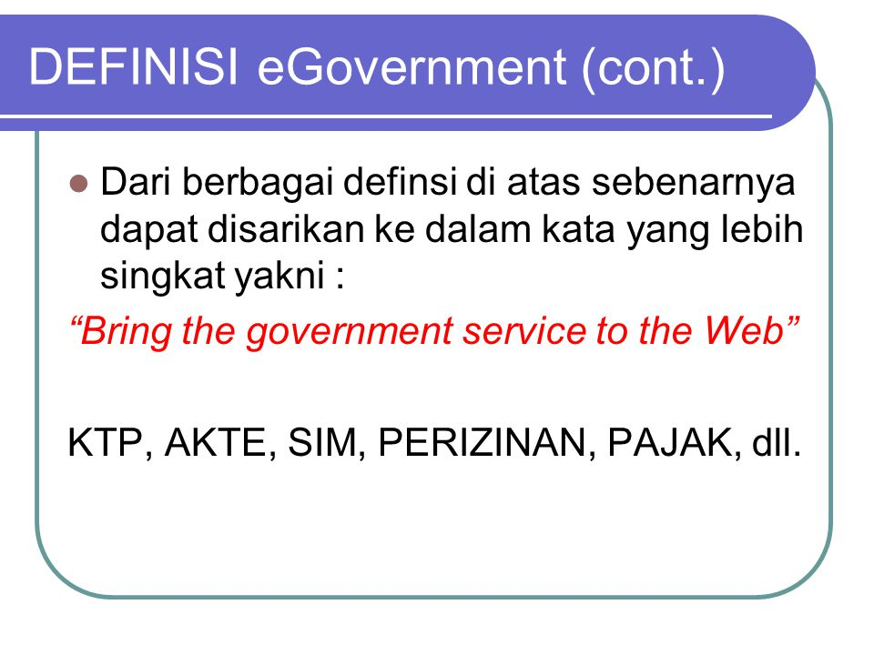 DEFINISI eGovernment (cont.)