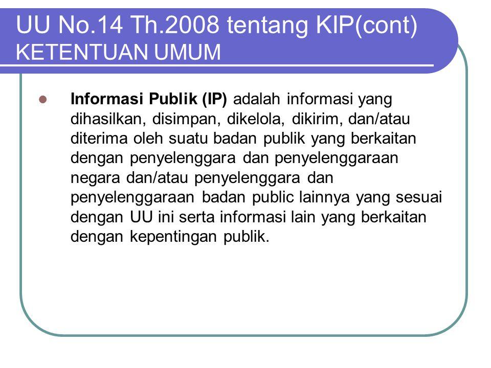 UU No.14 Th.2008 tentang KIP(cont) KETENTUAN UMUM