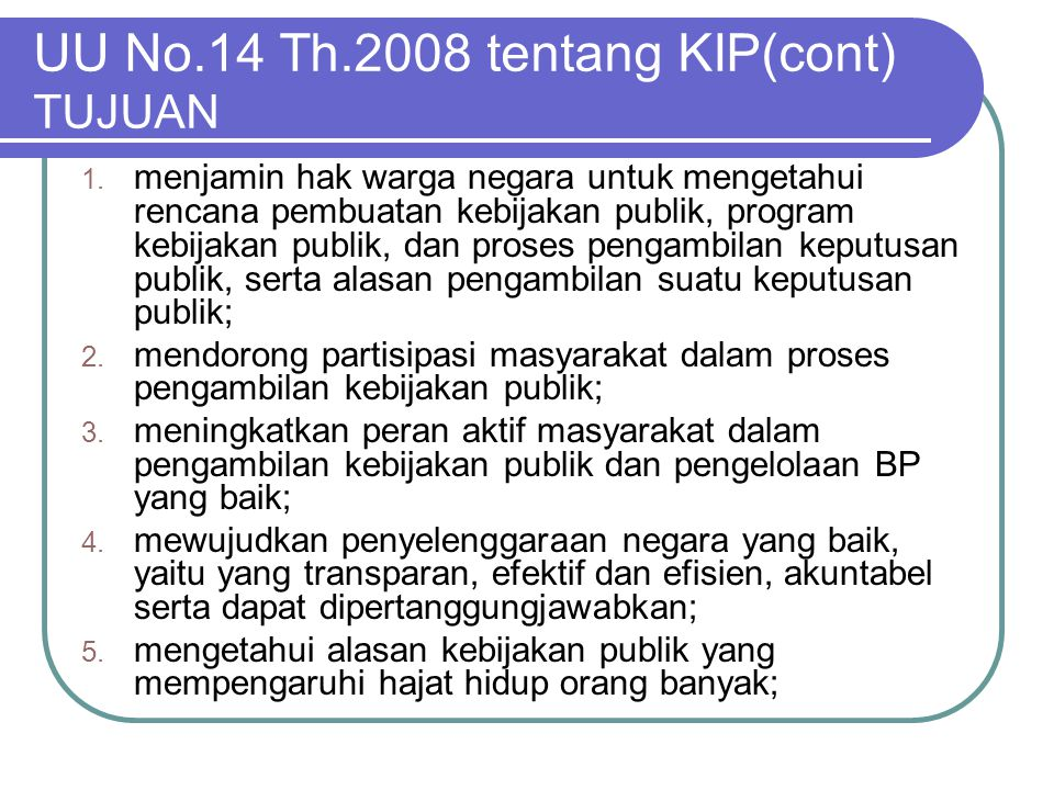 UU No.14 Th.2008 tentang KIP(cont) TUJUAN