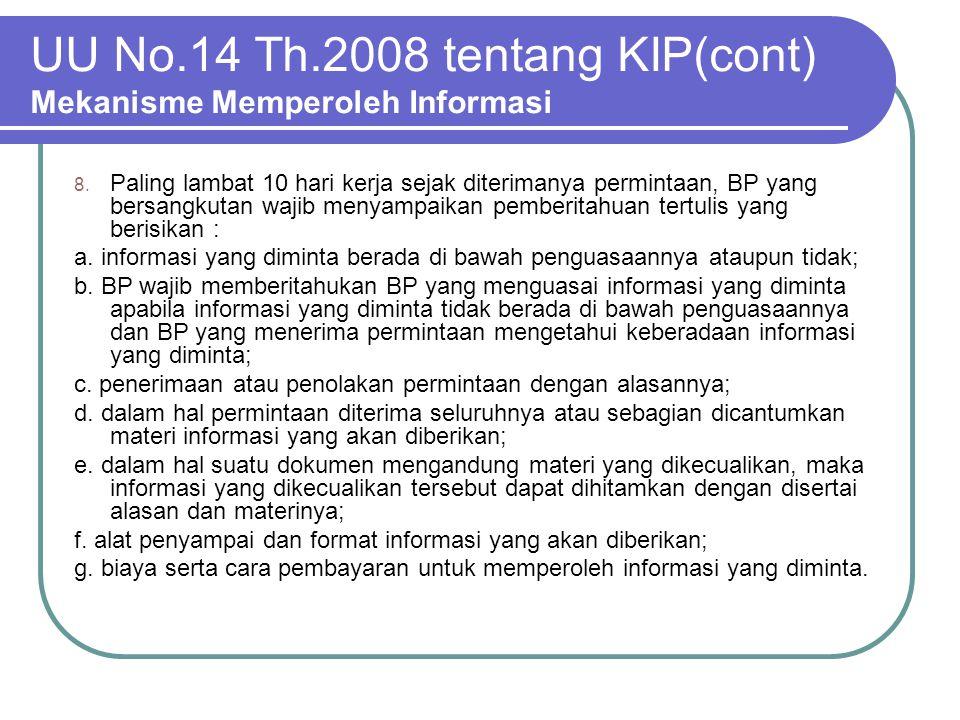 UU No.14 Th.2008 tentang KIP(cont) Mekanisme Memperoleh Informasi