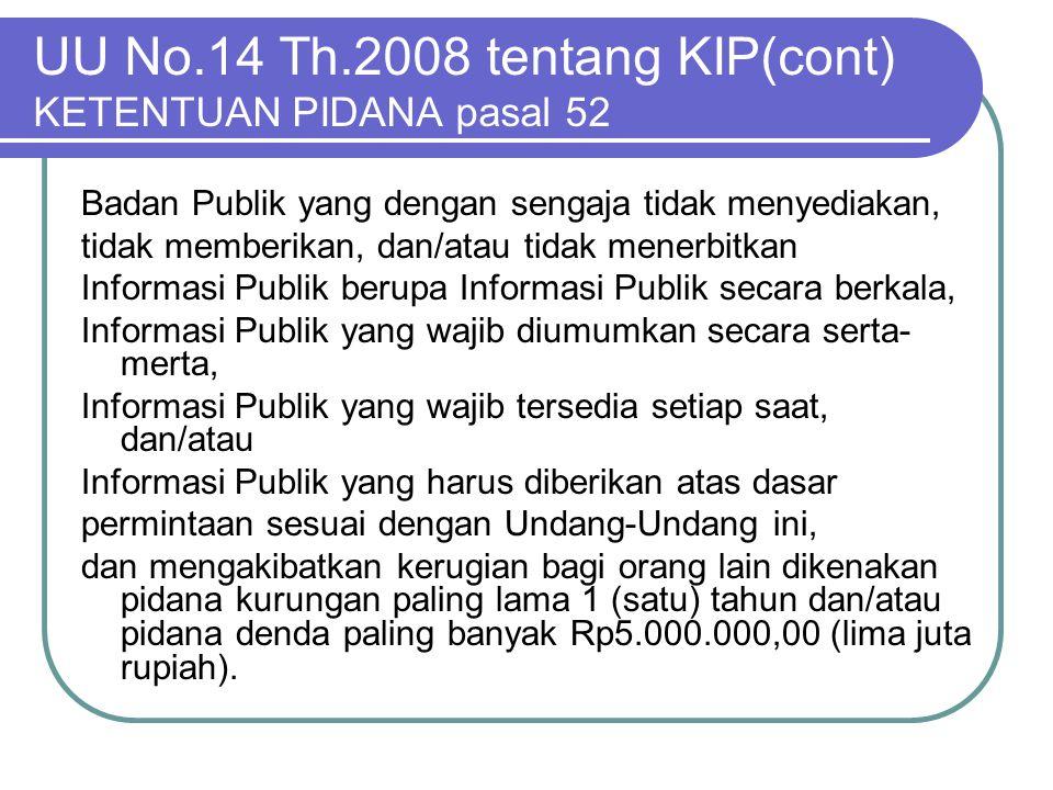 UU No.14 Th.2008 tentang KIP(cont) KETENTUAN PIDANA pasal 52
