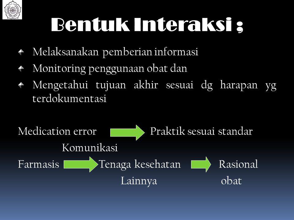 Bentuk Interaksi ; Melaksanakan pemberian informasi