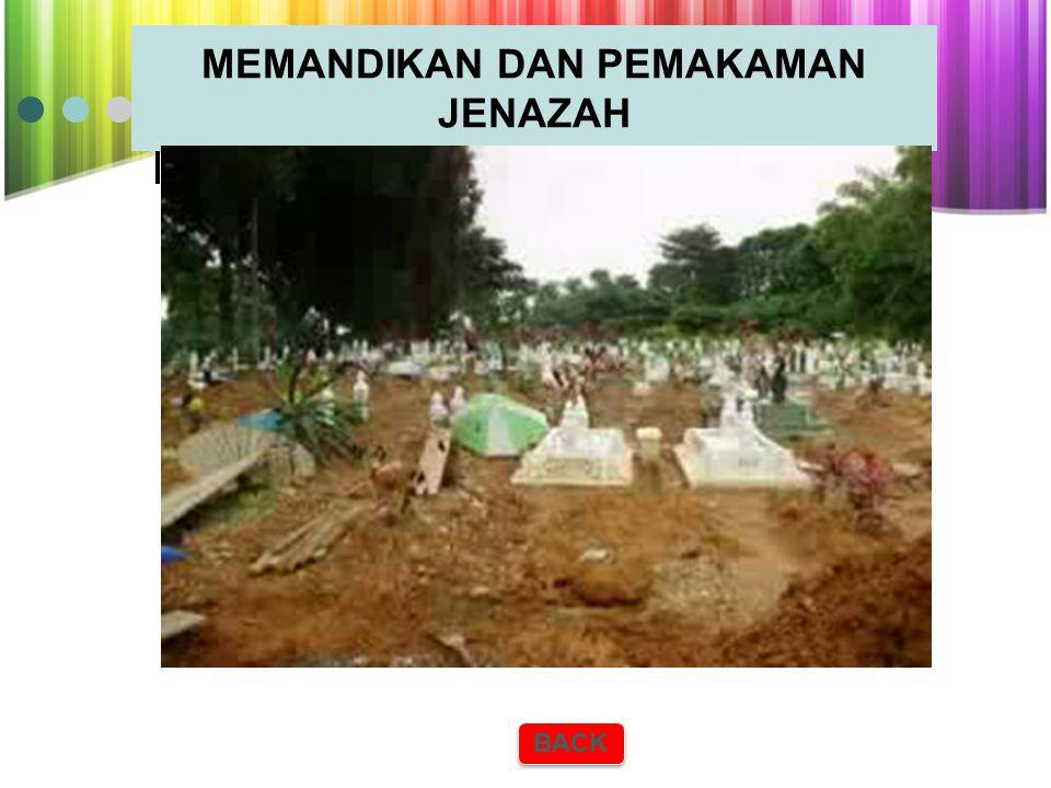 MEMANDIKAN DAN PEMAKAMAN JENAZAH