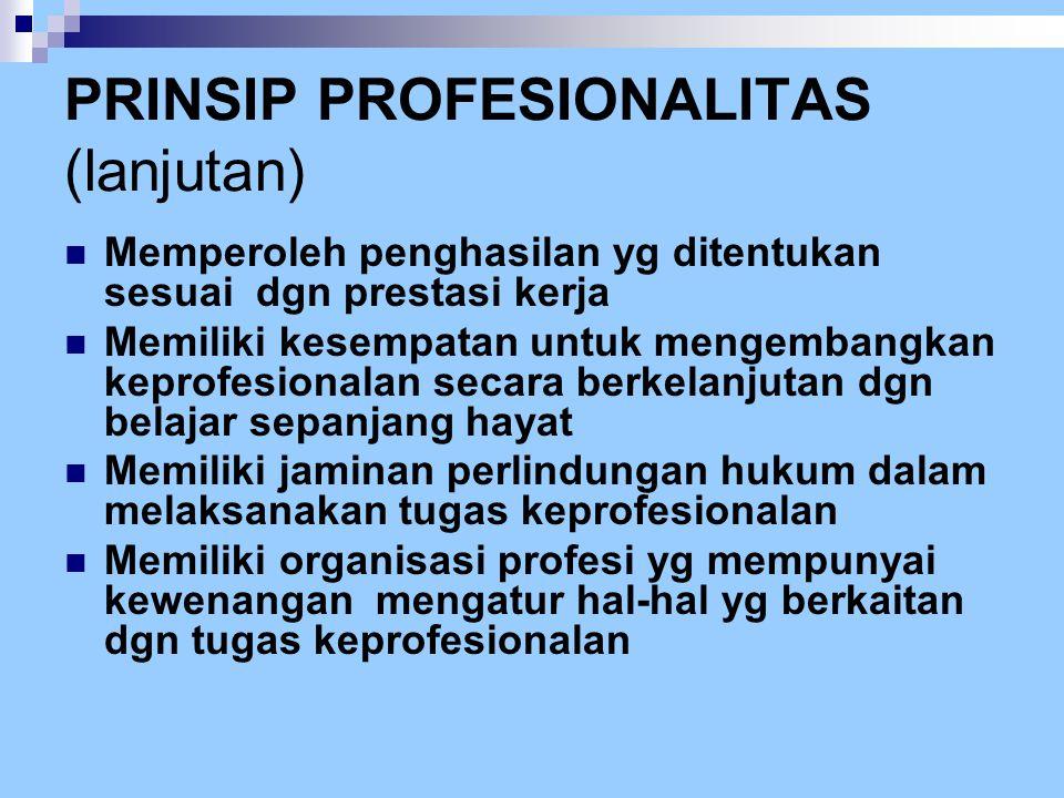 PRINSIP PROFESIONALITAS (lanjutan)