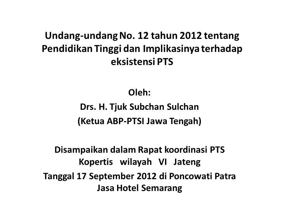 Undang-undang No. 12 tahun 2012 tentang Pendidikan Tinggi dan Implikasinya terhadap eksistensi PTS