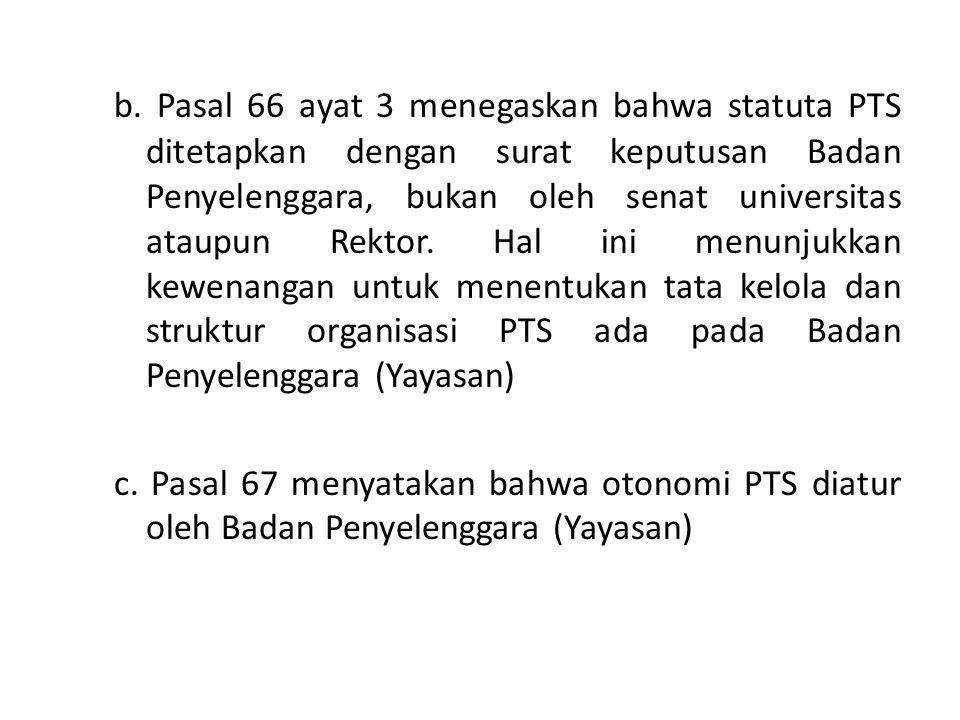 b. Pasal 66 ayat 3 menegaskan bahwa statuta PTS