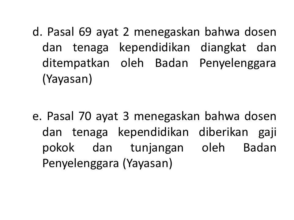 d. Pasal 69 ayat 2 menegaskan bahwa dosen