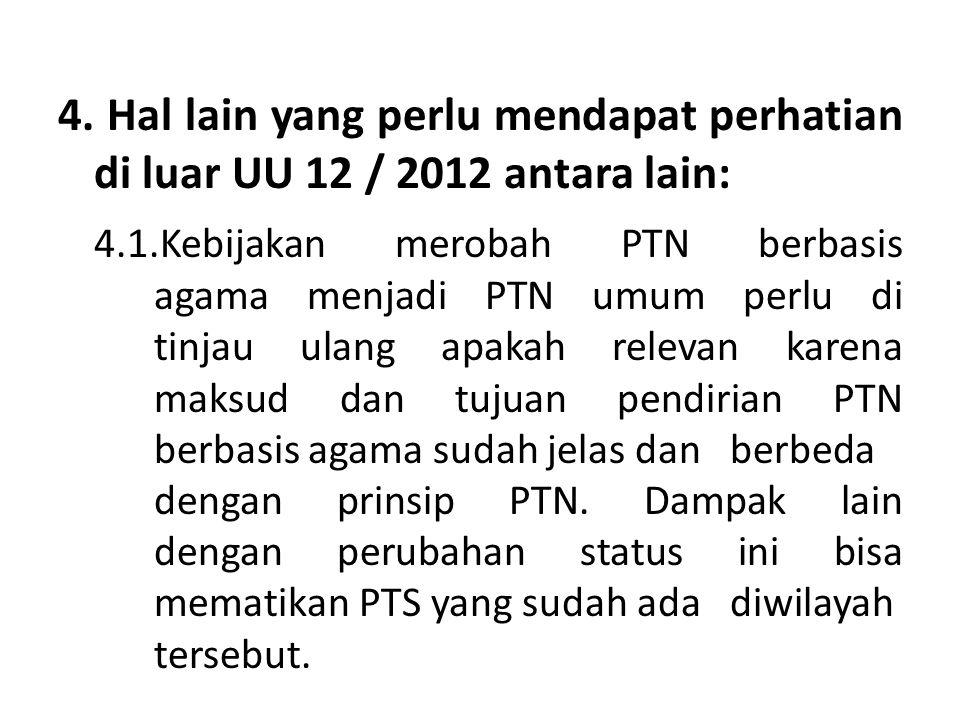 4. Hal lain yang perlu mendapat perhatian di luar UU 12 / 2012 antara lain: