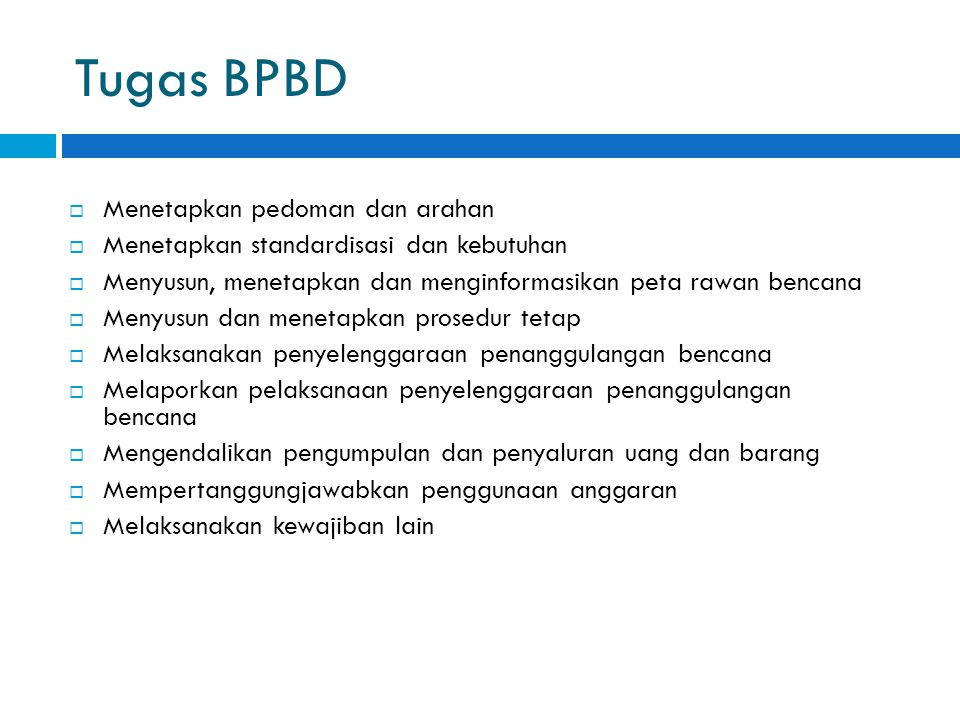 Tugas BPBD Menetapkan pedoman dan arahan